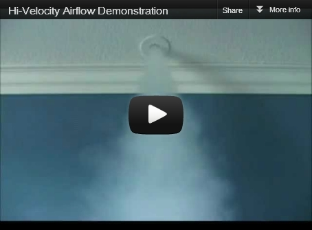 Click here for a two minute Hi-Velocity Airflow Demonstration