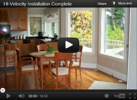 Click here for our complete Hi-Velocity Installation Video.